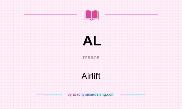 What does AL mean? It stands for Airlift