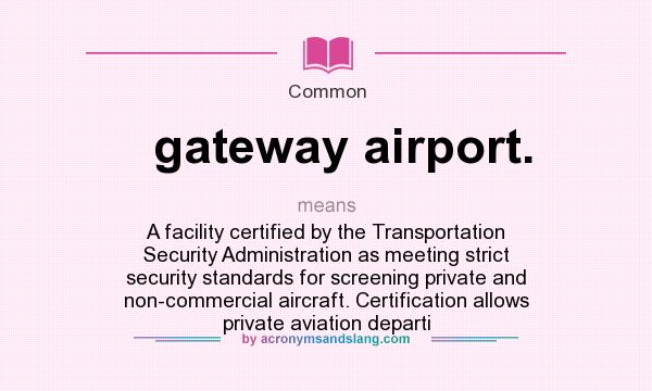 What does gateway airport  mean? - Definition of gateway airport