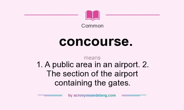 What does concourse. mean? - Definition of concourse ...