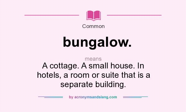 What does bungalow mean definition of bungalow for Definition of a cottage house