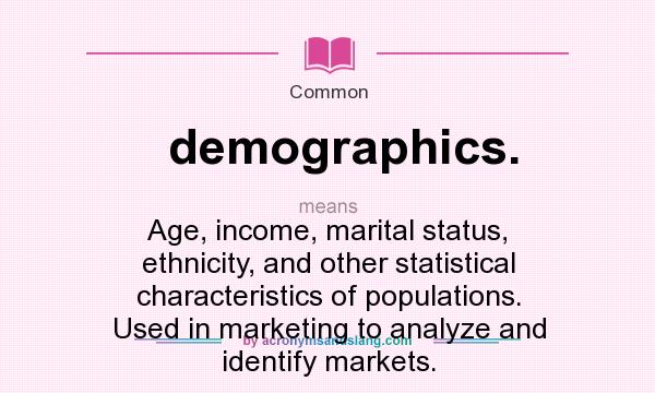 demographic factors such as age income