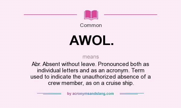 What Does Awol Mean Definition Of Awol Awol Stands