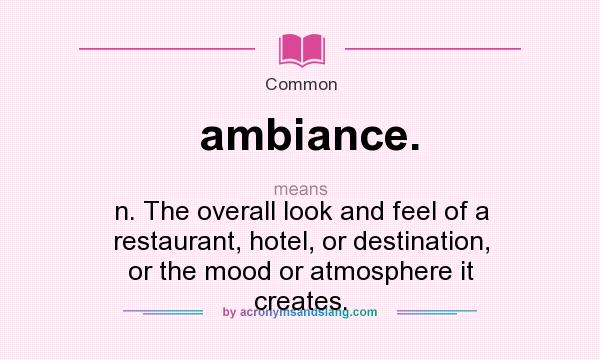 What Does Ambiance Mean Definition Of Ambiance Ambiance