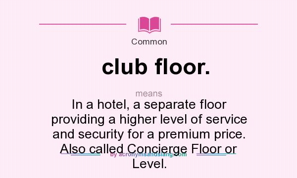What does club floor mean definition of club floor for What does floored mean