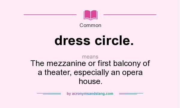 What does dress circle mean definition of dress circle for What does balcony mean