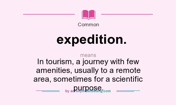 What does expedition. mean? - Definition of expedition ...