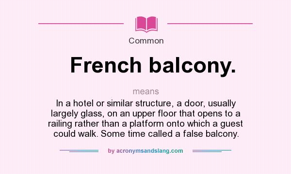 What does french balcony mean definition of french for Definition for balcony