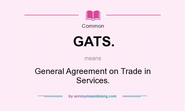 What Does Gats Mean Definition Of Gats Gats Stands For