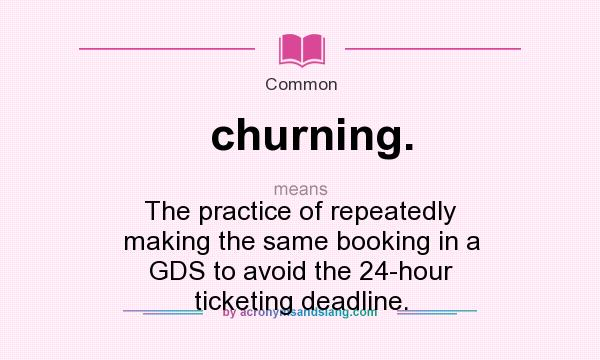what does churning mean definition of churning