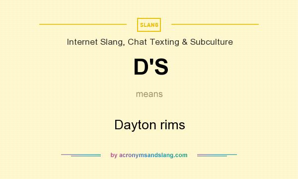 What does D`S mean? It stands for Dayton rims