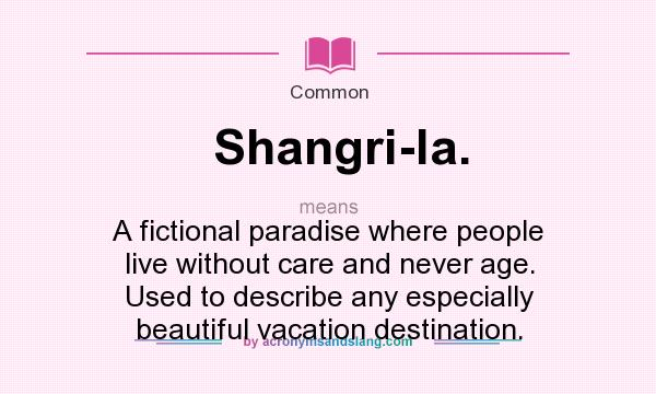 What Does Shangri La Mean In English