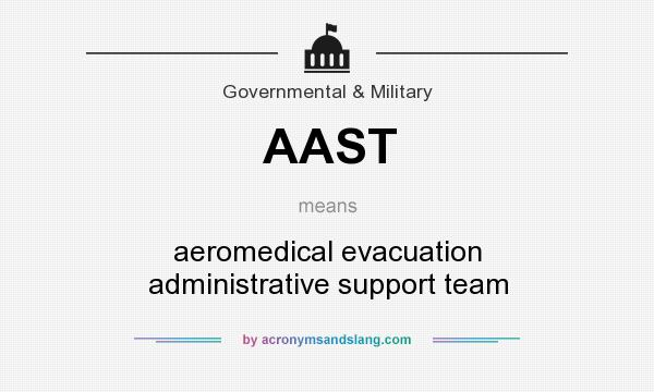 What does AAST mean? It stands for aeromedical evacuation administrative support team