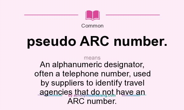 What does pseudo ARC number  mean? - Definition of pseudo