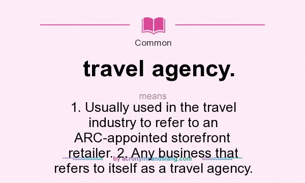 What does travel agency  mean? - Definition of travel agency