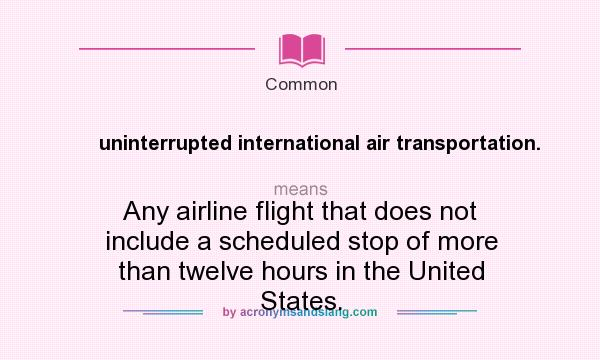 What does uninterrupted international air transportation