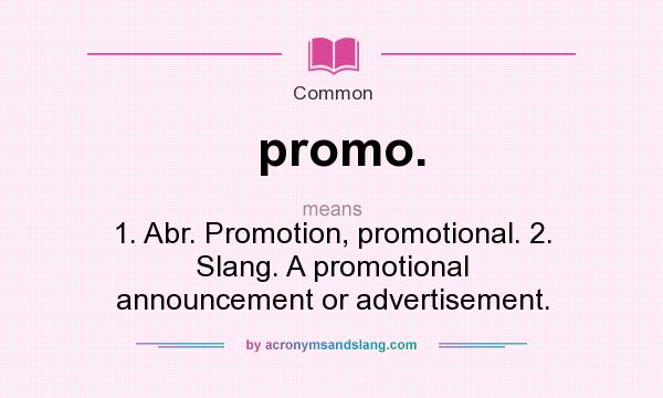 What does promo. mean? - Definition of promo. - promo. stands for ...