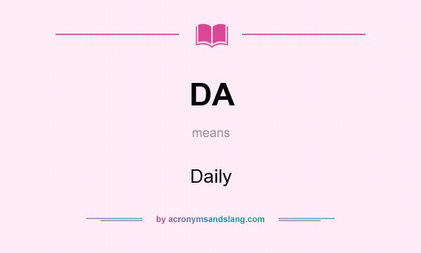 What does DA mean? It stands for Daily