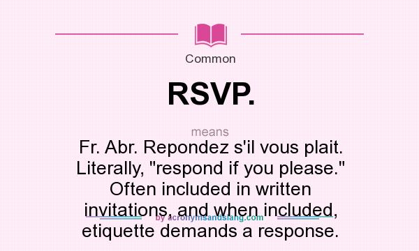 What does RSVP mean Definition of RSVP RSVP stands for Fr