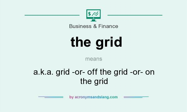 what does the grid mean  - definition of the grid