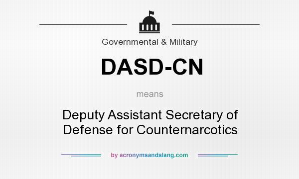 What does DASD-CN mean? It stands for Deputy Assistant Secretary of Defense for Counternarcotics