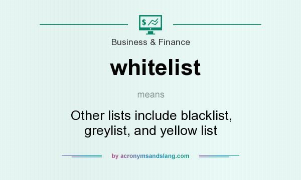 What does whitelist mean? - Definition of whitelist