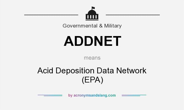 What does ADDNET mean? It stands for Acid Deposition Data Network (EPA)