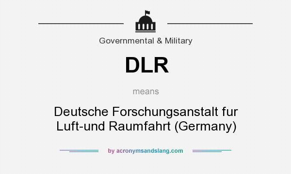What does DLR mean? It stands for Deutsche Forschungsanstalt fur Luft-und Raumfahrt (Germany)