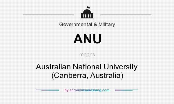What does ANU mean? It stands for Australian National University (Canberra, Australia)