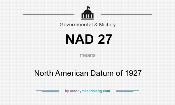 What does NAD 27 mean? It stands for North American Datum of 1927