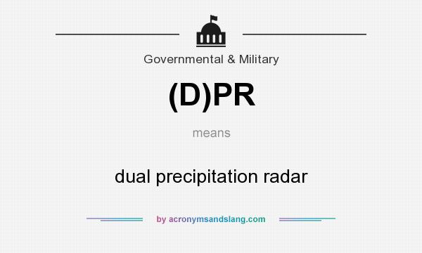 What does (D)PR mean? It stands for dual precipitation radar