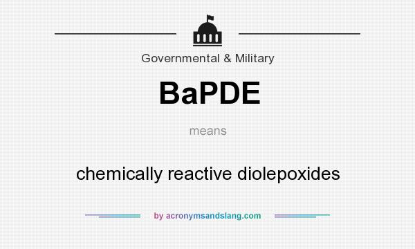 What does BaPDE mean? It stands for chemically reactive diolepoxides
