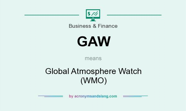 What does GAW mean? It stands for Global Atmosphere Watch (WMO)