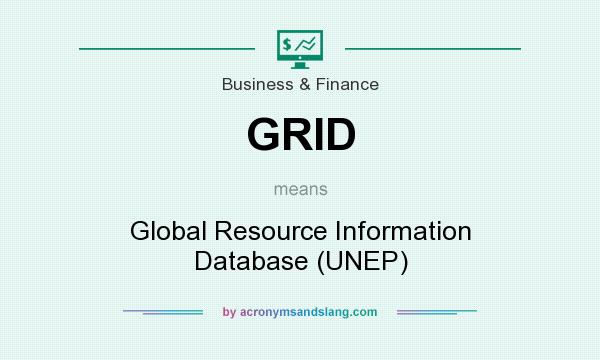 What does GRID mean? It stands for Global Resource Information Database (UNEP)