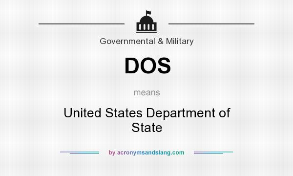 What does DOS mean? It stands for United States Department of State