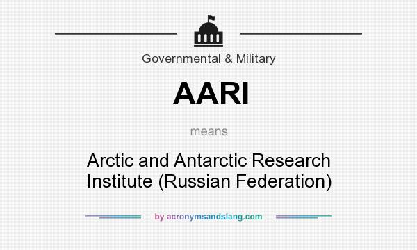 What does AARI mean? It stands for Arctic and Antarctic Research Institute (Russian Federation)