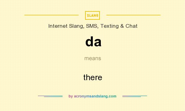 What does da mean? It stands for there
