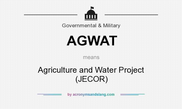 What does AGWAT mean? It stands for Agriculture and Water Project (JECOR)