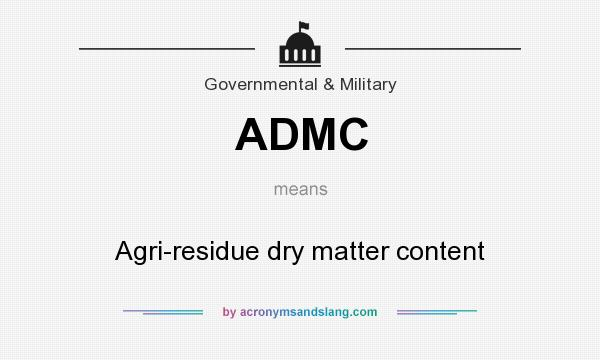What does ADMC mean? It stands for Agri-residue dry matter content
