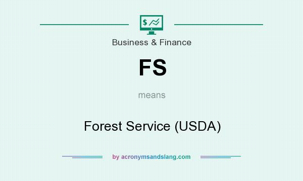 What does FS mean? It stands for Forest Service (USDA)