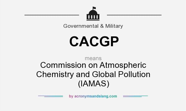 What does CACGP mean? It stands for Commission on Atmospheric Chemistry and Global Pollution (IAMAS)