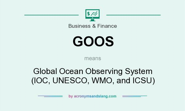 What does GOOS mean? It stands for Global Ocean Observing System (IOC, UNESCO, WMO, and ICSU)