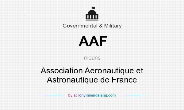 What does AAF mean? It stands for Association Aeronautique et Astronautique de France