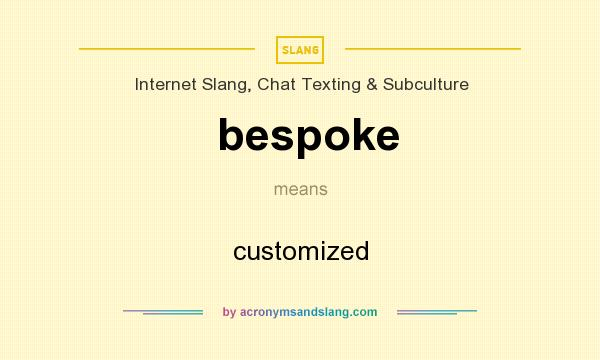 What does bespoke mean? It stands for customized