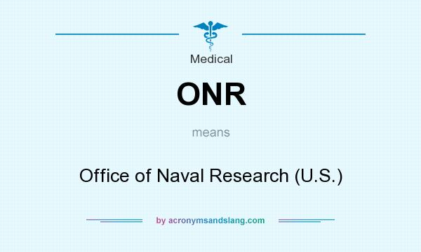 What does ONR mean? It stands for Office of Naval Research (U.S.)