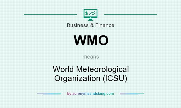 What does WMO mean? It stands for World Meteorological Organization (ICSU)