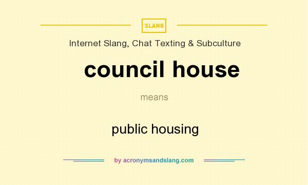 What does council house mean? It stands for public housing