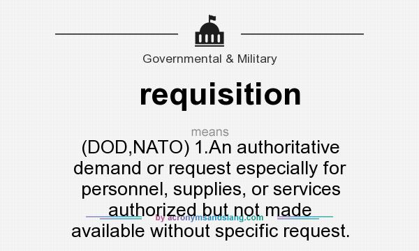 What Does Requisition Mean? - Definition Of Requisition