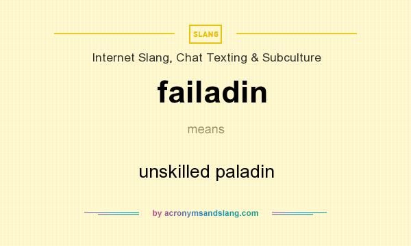 What does failadin mean? It stands for unskilled paladin