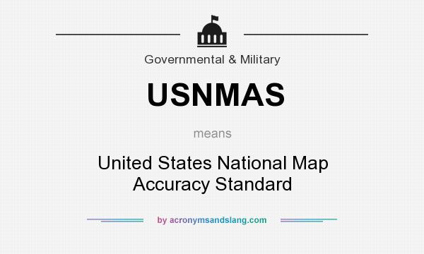 united states national map accuracy standards What does USNMAS mean?   Definition of USNMAS   USNMAS stands for