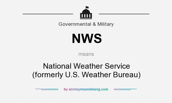 What does NWS mean? It stands for National Weather Service (formerly U.S. Weather Bureau)